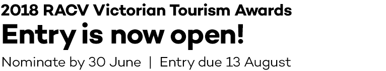 2018 RACV Victorian Tourism Awards - Entry is now open!